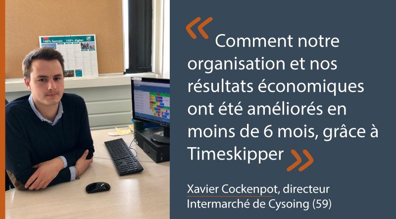 Intermarche de Cysoing (59) : comment notre organisation et nos résultats économiques ont été améliorés en moins de 6 mois, grâce à Timeskipper ?