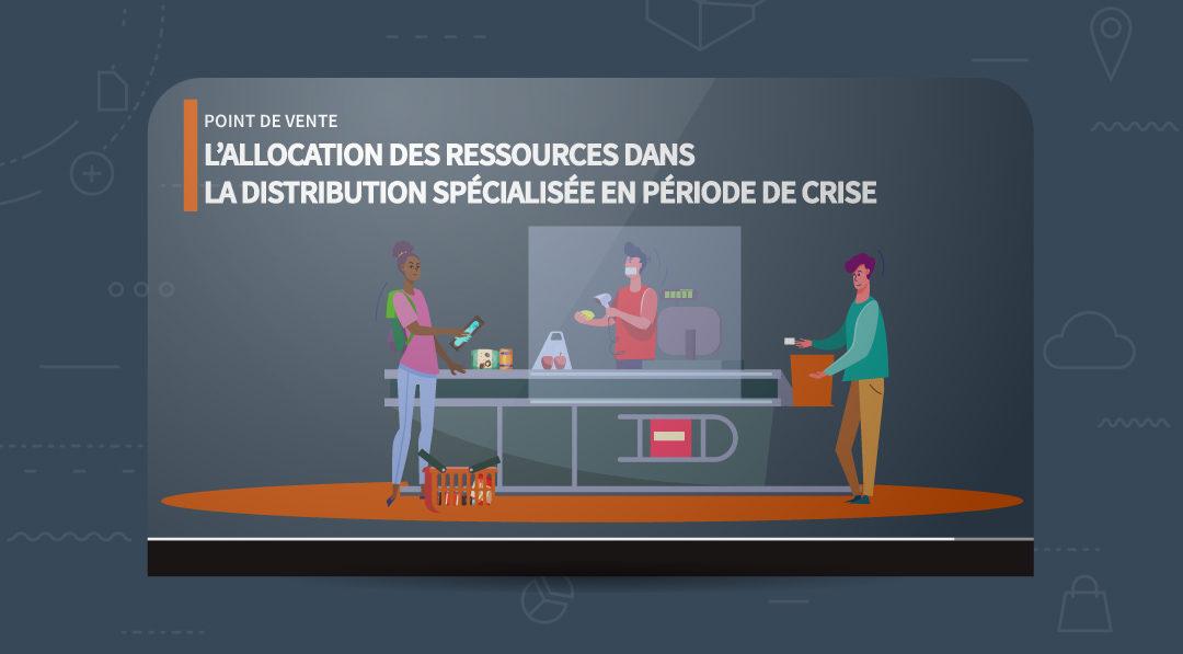 L'allocation des ressources dans la distribution spécialisée en période de crise
